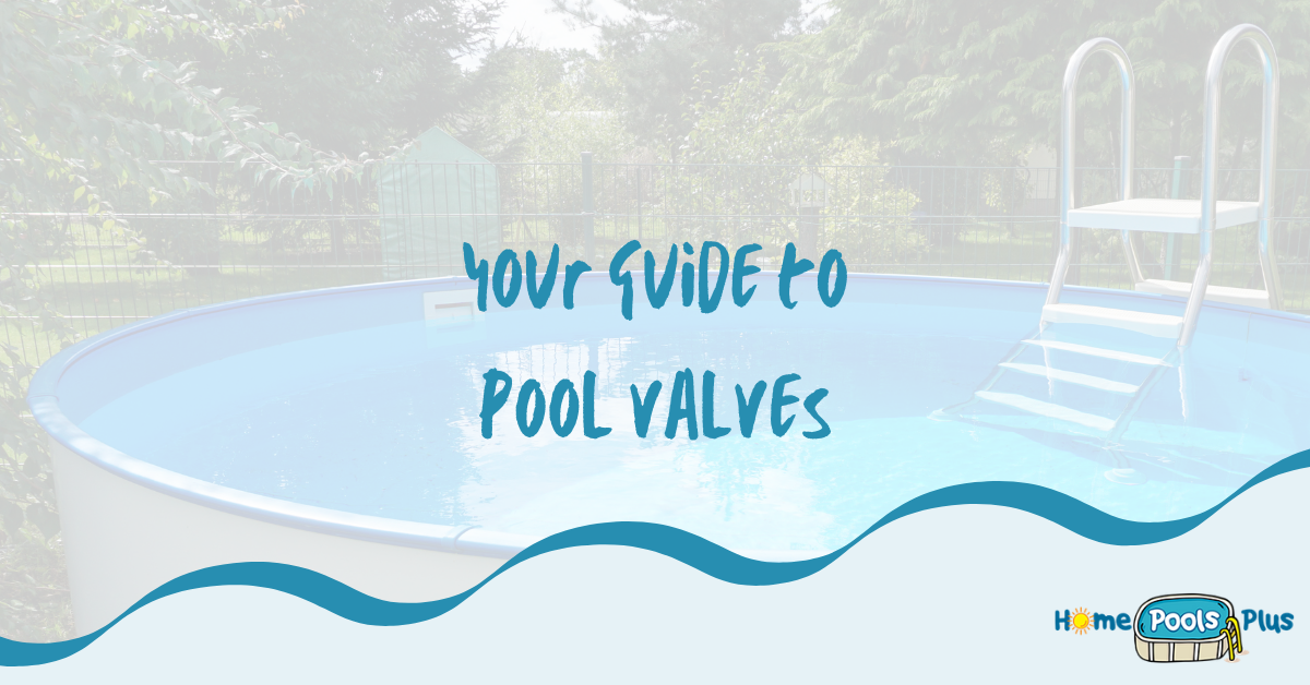 A Complete Guide to Pool Valves