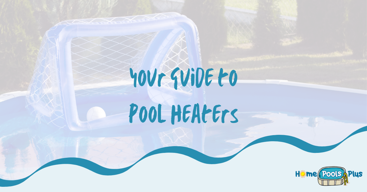 Pool Heaters and What You Must Know